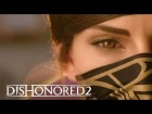 V�deo: Dishonored 2 Live Action Trailer  - Take Back What's Yours