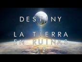 Video Destiny - La Tierra en ruinas  | Destiny | #2