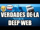 V�deo: Verdades de la Deep Web