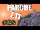 Video: Parche 7.11 lol español   League of Parches   gaditanorl