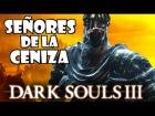 V�deo: Dark Souls 3: LA HISTORIA DE LOS SE�ORES DE LA CENIZA