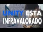 Video: UNITY ESTÁ INFRAVALORADO | TH8ER