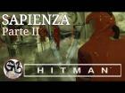 Video: HITMAN | SAPIENZA | En Español | PARTE II | CIENTÍFICO LOCO