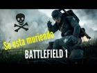 Video: Battlefield 1 SE MUERE??!!!