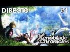 Video: Xenoblade Chronicles - Guia - Directo #1 -  Español - Reviviendo una Leyenda - 1080p - 60 FPS