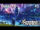 Video: Xenoblade Chronicles - Guia - Directo #5 -  Español - Historia y Secretos de Monado - 1080p - 60 FPS