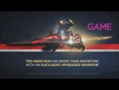 Video Destiny - Destiny News - Exclusive Pre-Order Bonus [UPGRADED SPARROW]