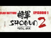 Video Shogun 2: Total War - Total War: Shogun 2 | Clan Hattori - Episodio 1- HD   Comienza la conquista